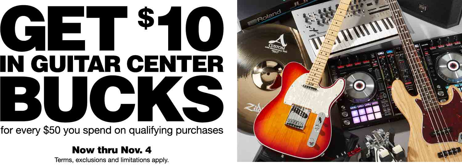 Get $10 in Guitar Center Bucks for every $50 you send on qualifying purchases. Now thru Nov. 4. Terms, exclusions and limitations apply.