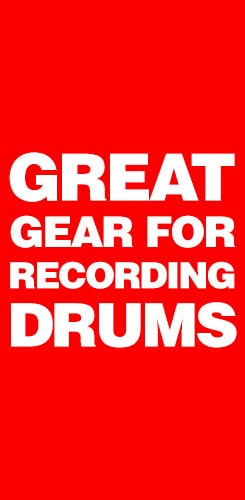 Great Gear for recording drums