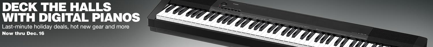 Deck the halls with digital pianos. Last-minute holiday deals, not new gear and more. Now thru December 16