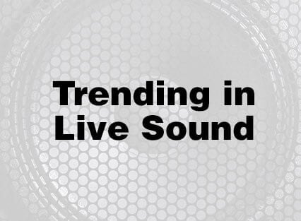 Trending in Live Sound