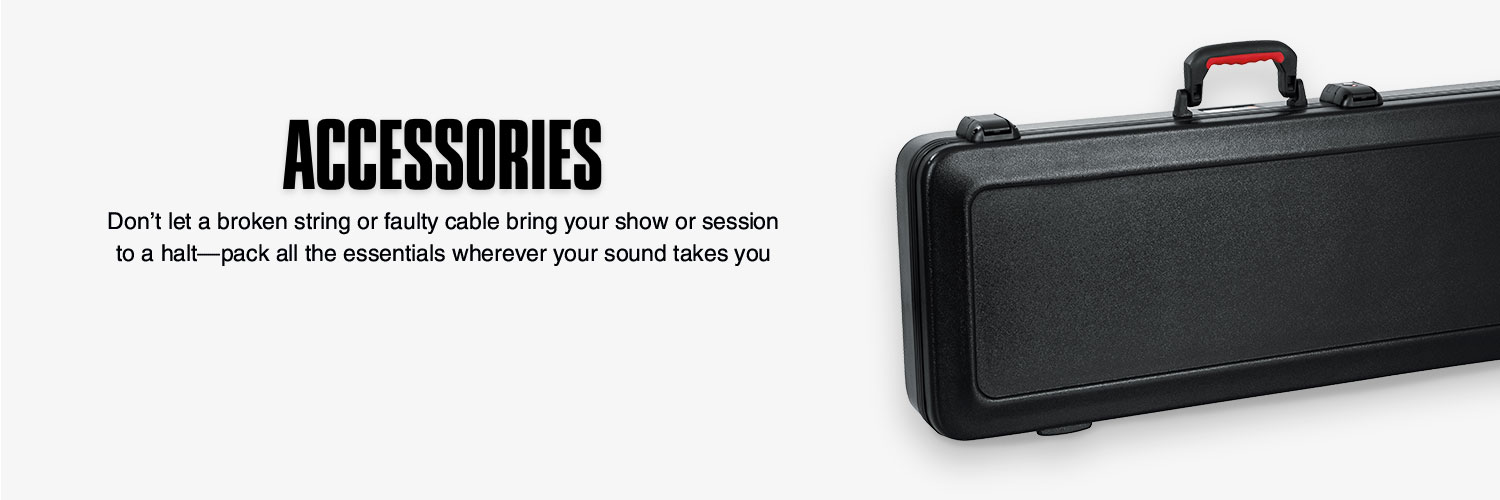 Accessories. Don't let a broken string or faulty cable bring your show or session to a halt—pack all the essentials wherever your sound takes you