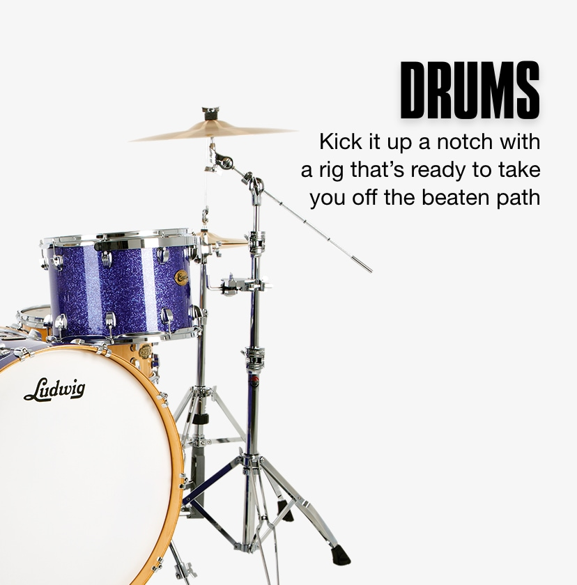 DRUMS Kick it up a notch with a rig that's ready to take you off the beaten path