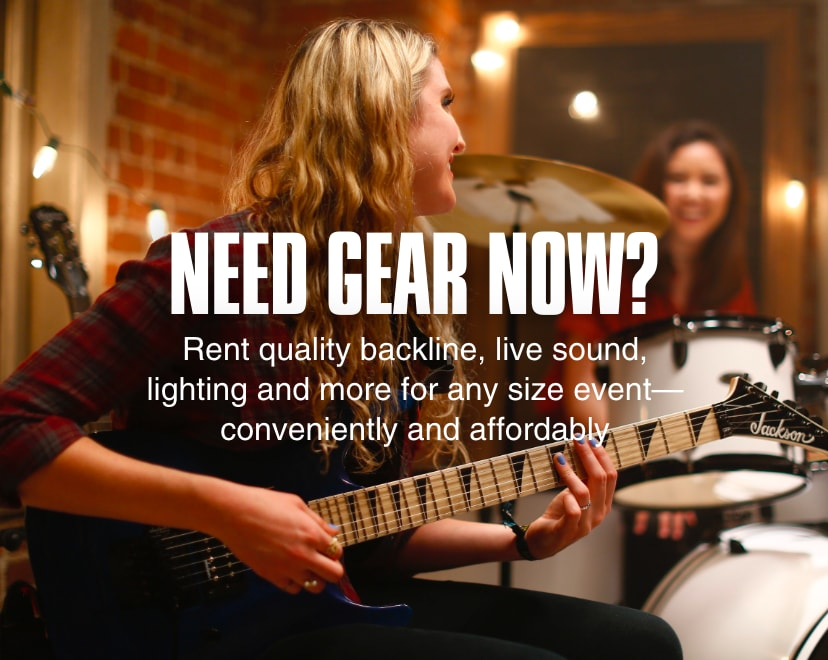 Need gear now? Rent quality backline, live sound, lighting and more for any size event—conveniently and affordably