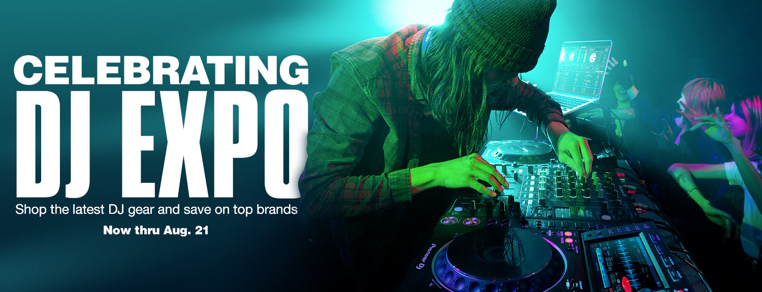 Celebrating DJ Expo. Shop the latest DJ gear and save on top brands. Now thru Aug 21