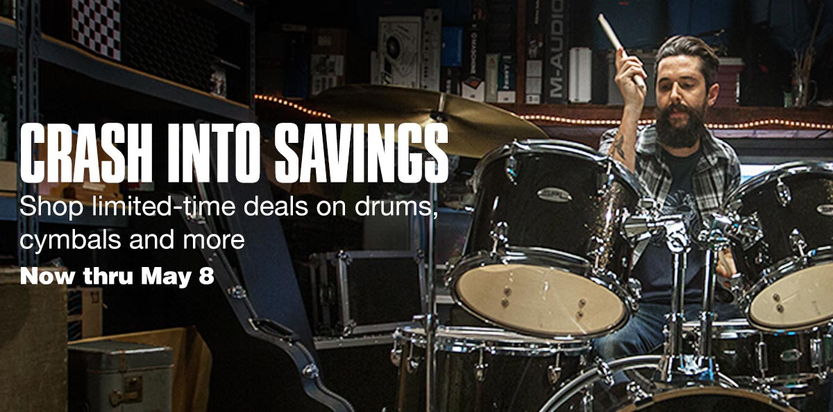 Crash into savings. Shop limited-time deals on drums, cymbals and more. Now thru May 8.