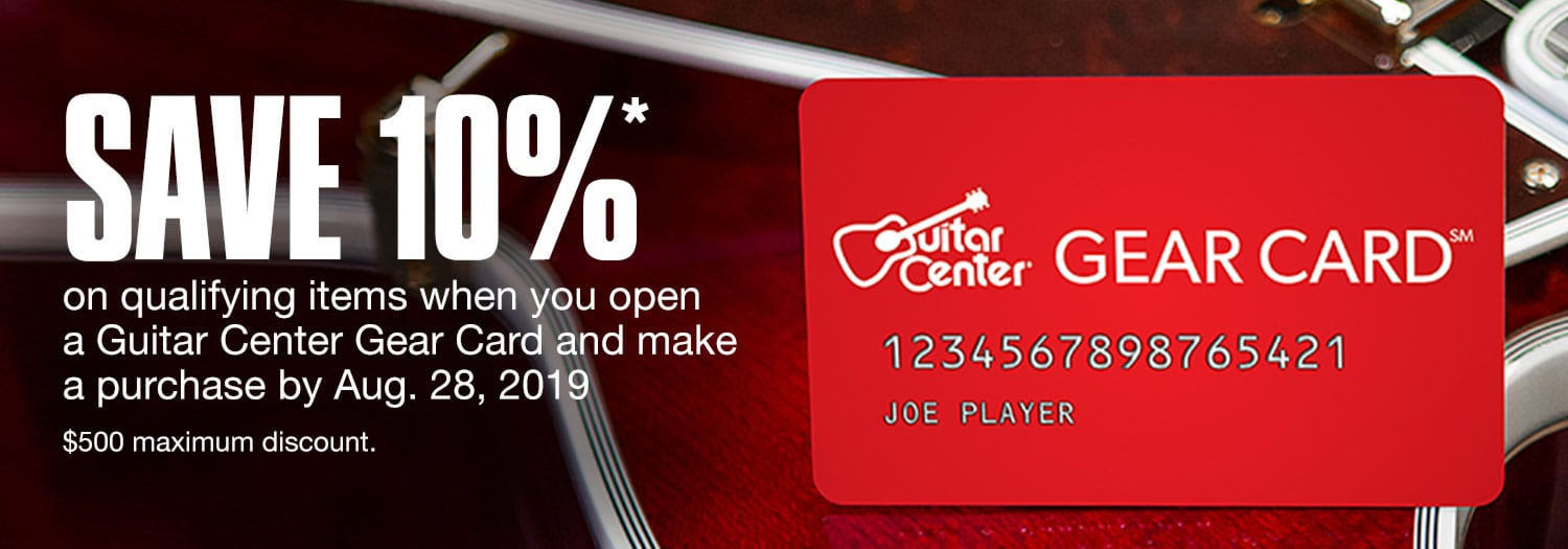 Save 10 percent on qualifying items when you open a Guitar Center Gear Card and make a purchase by August 28 2019. 500 Dollars maximum discount.