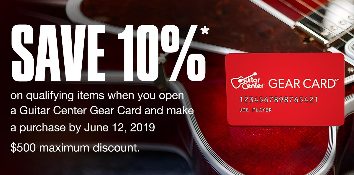Save 10 percent on qualifying items when you open a Guitar Center Gear Card and make a purchase by June 12 2019. 500 Dollars maximum discount.