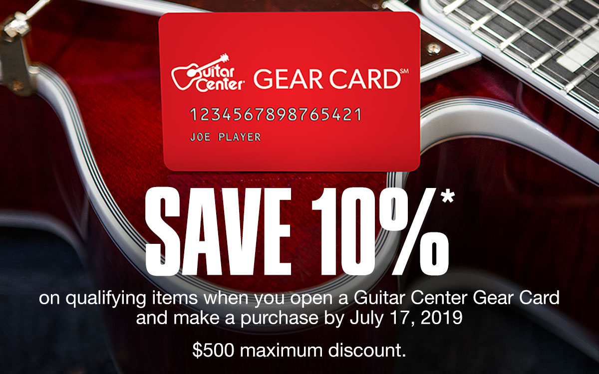 Save 10 percent* on qualifying items when you open a Guitar Center Gear Card and make a purchase by July 17 2019. 500 Dollars max discount.