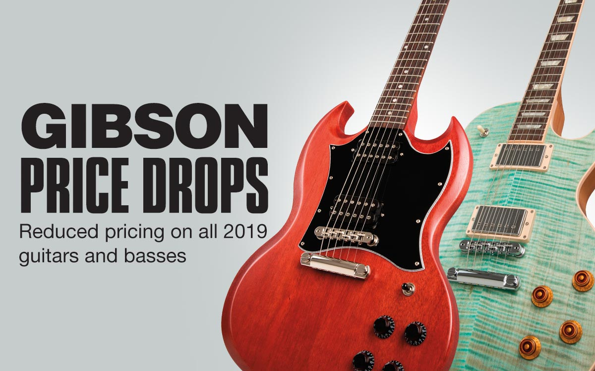 Gibson price drops, reduced pricing on all 2019 guitars and basses.