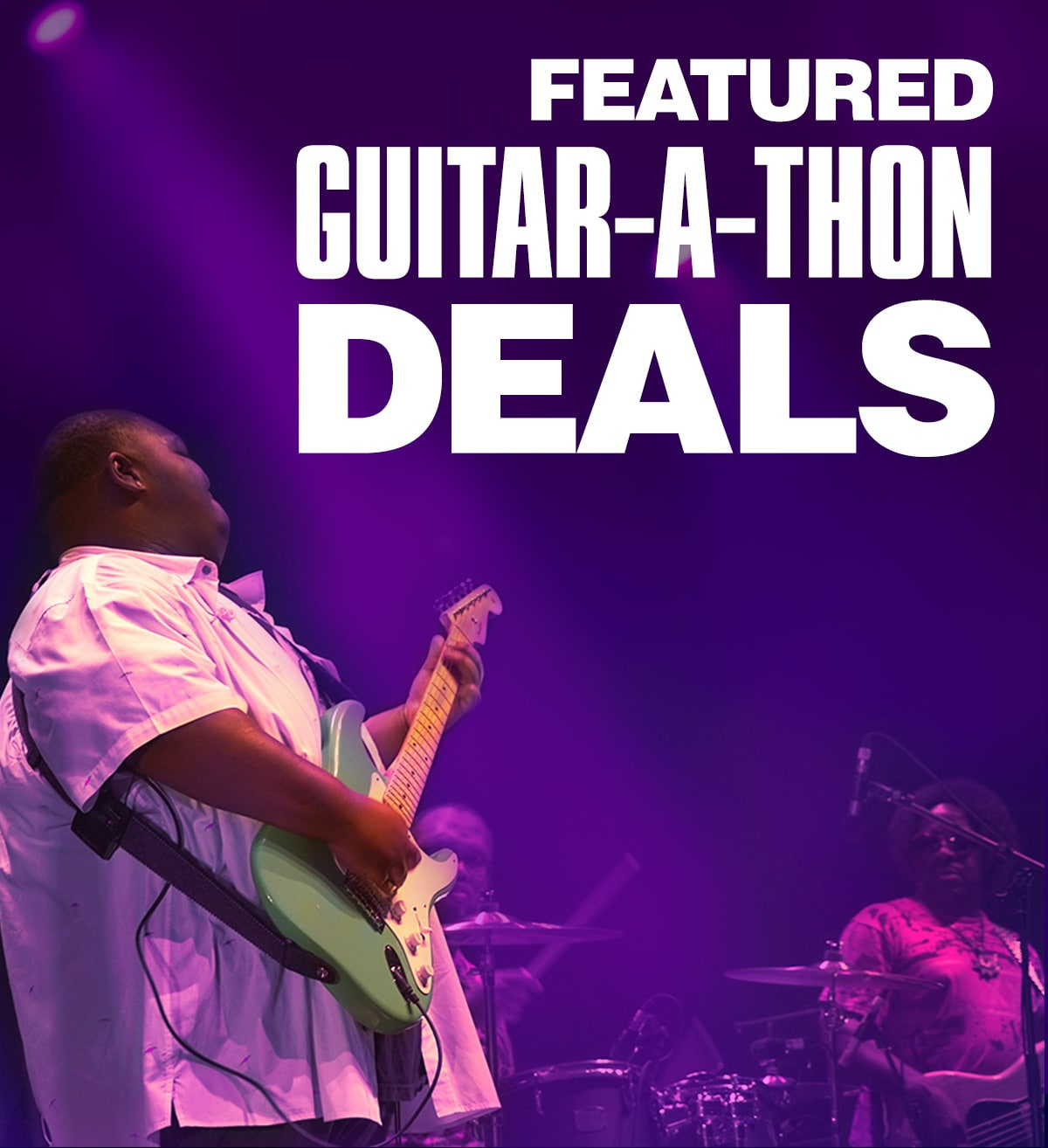 Featured Guitar-A-Thon Deals.