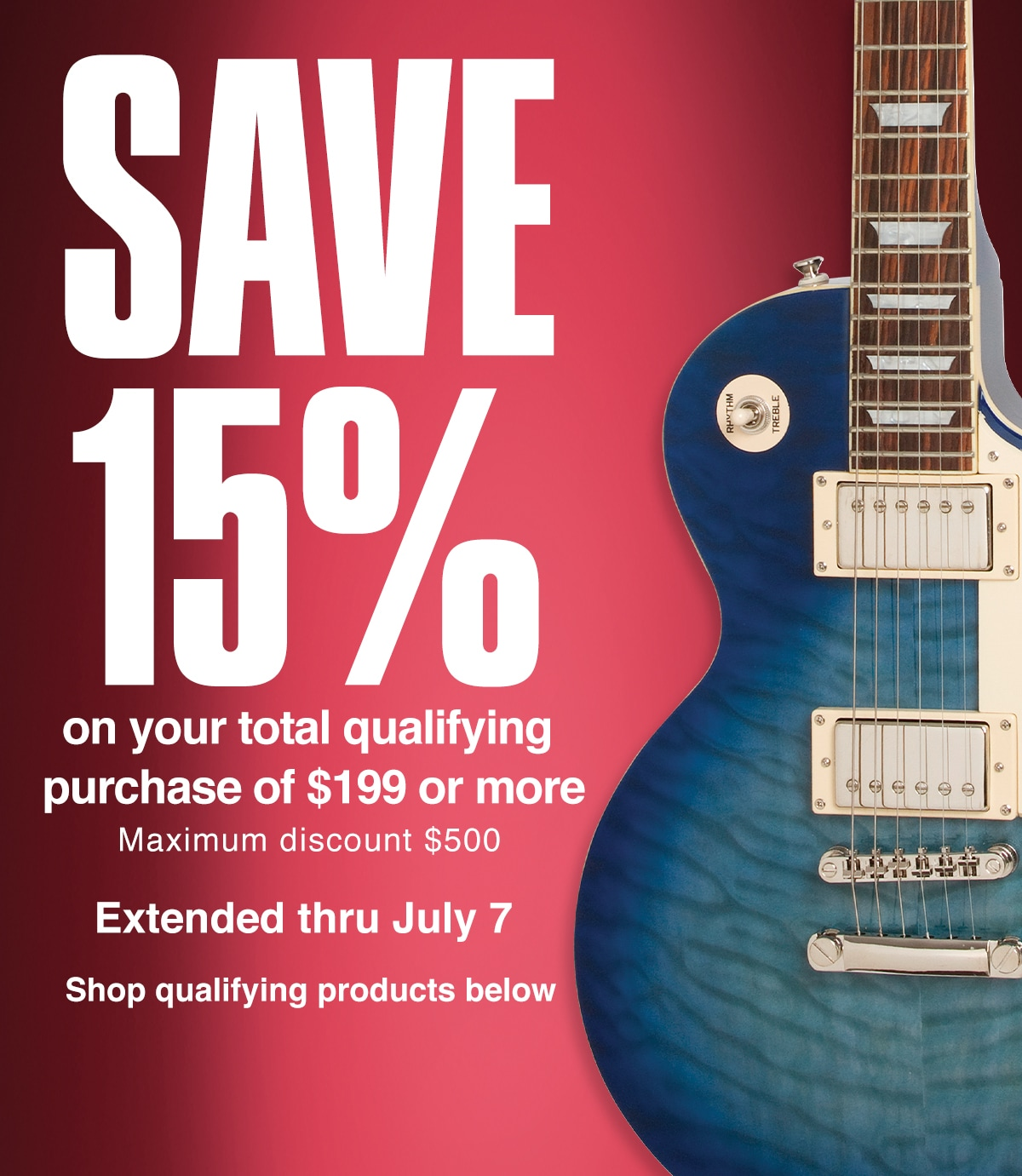 Save 15 percent on your total qualifying purchase of 199 dollars ore more. Extended thru July 7. Maximum discount 500 dollars. Shop qualifying products below.