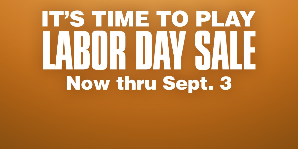 It's time to play Labor Day sale. Now thru September 3.