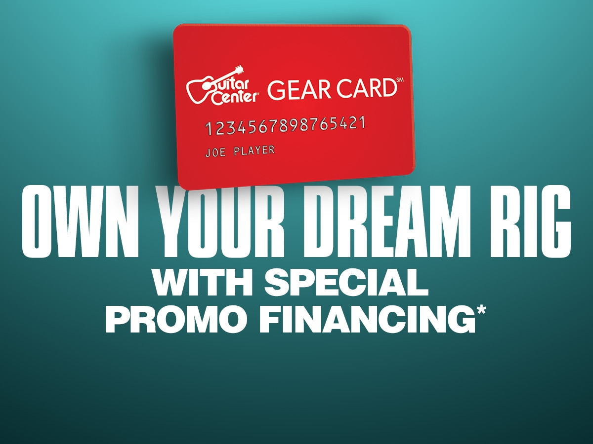 Guitar Center Gear Card. Own your dream rig. With special promo financing. Get details