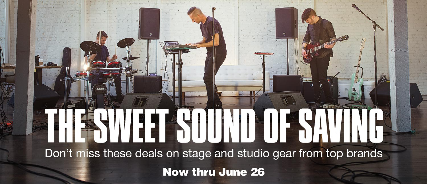 The sweet sound of saving. Don't miss these deals on stage and studio gear from top brands. Now thru June 26