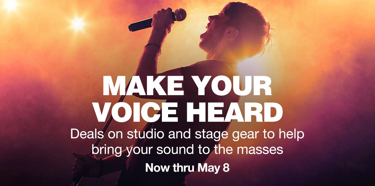 Make your voice heard. Deals on studio and stage gear to help bring your sound to the masses. Now thru May 8.