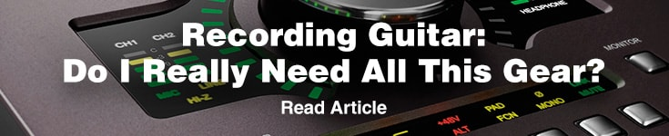 Recording Guitar: Do I Really Need All This Gear? Read Article.