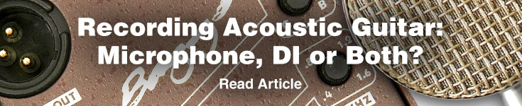 Recording Acoustic Guitar: Microphone, DI or Both? Read Article.
