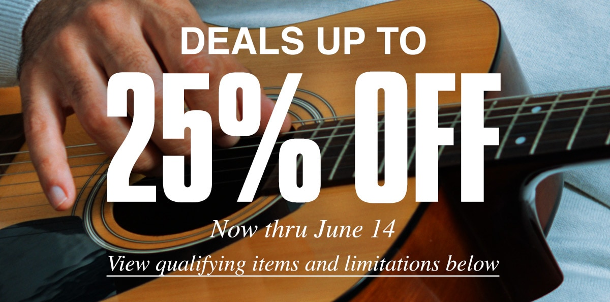 Deals up to 25 percent off. Now thru June 14. View qualifying items and limitations below.