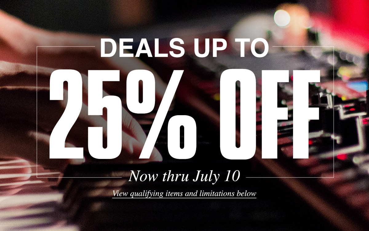 Deals up to 25 percent off. Now thru July 10. View qualifying items and limitations below.