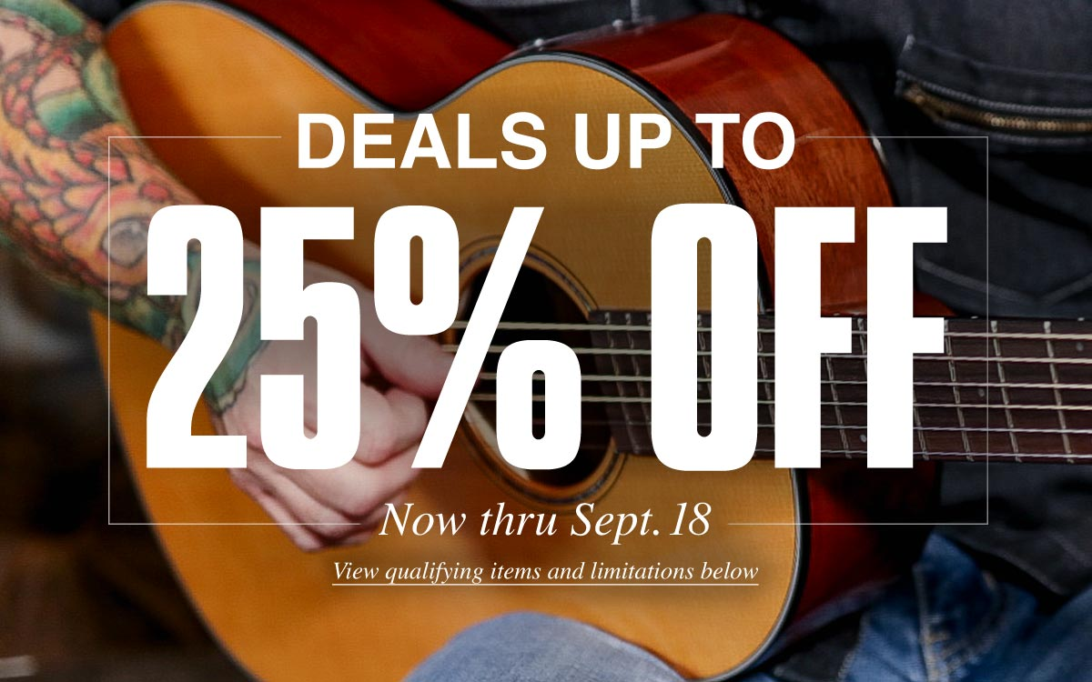 Deals up to 25 percent off, now thru September 18. View qualifying items and limitations below.