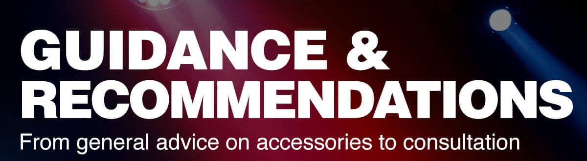 Guidance and recommendations. From general advice on accessories to consultation