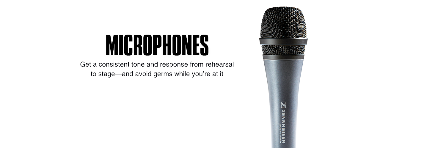 Microphones. Get a consistent tone and response from rehearsal to stage and avoid germs while you're at it.