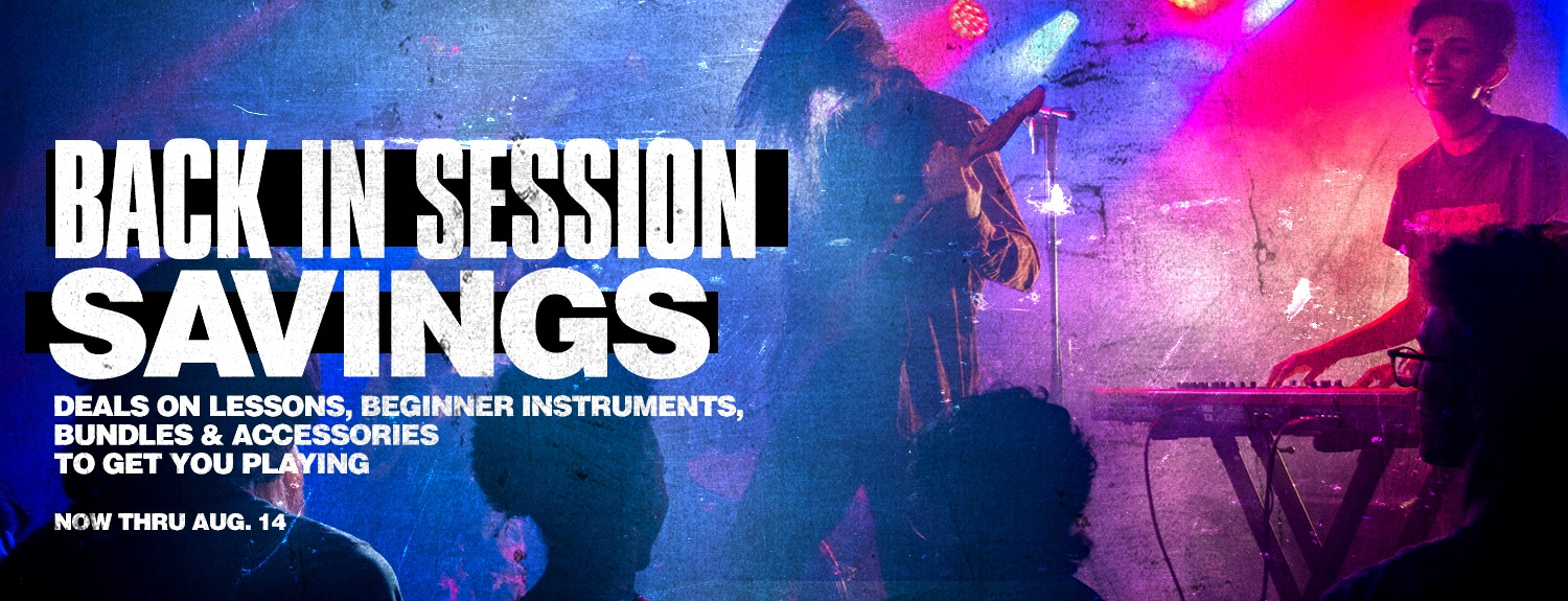 Back in session savings. Deals on lessons, beginner instructions, bundles and accessories to get you playing. Now thru August 14.