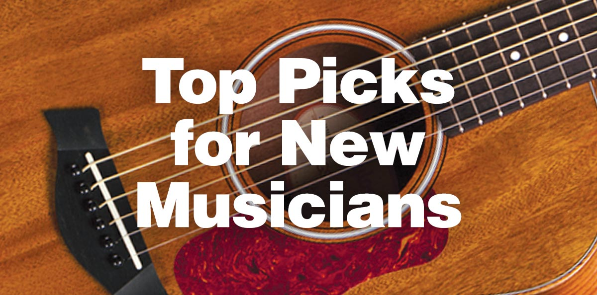Top picks for new musicians.