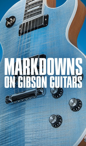 Markdowns on Gibson Guitars.