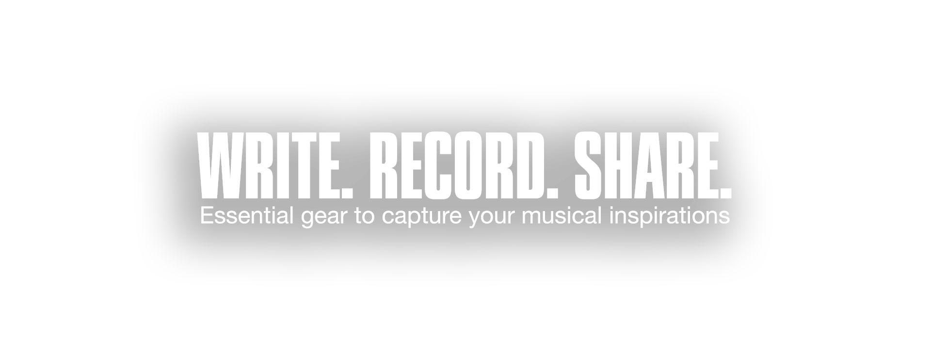 Write. Record. Share. Essential gear to capture your musical inspirations