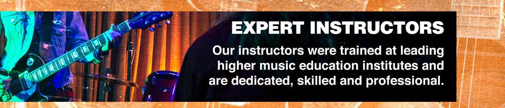 Expert Instructors. Our instructors were trained at leading higher music education institutes and are dedicated, skilled and professional.
