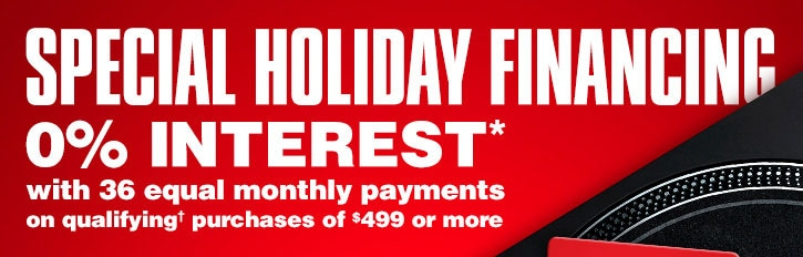 Special Holiday Financing - 0 percent interest* with 36 equal monthly payments on qualifying† purchases of 499 dollars or more.