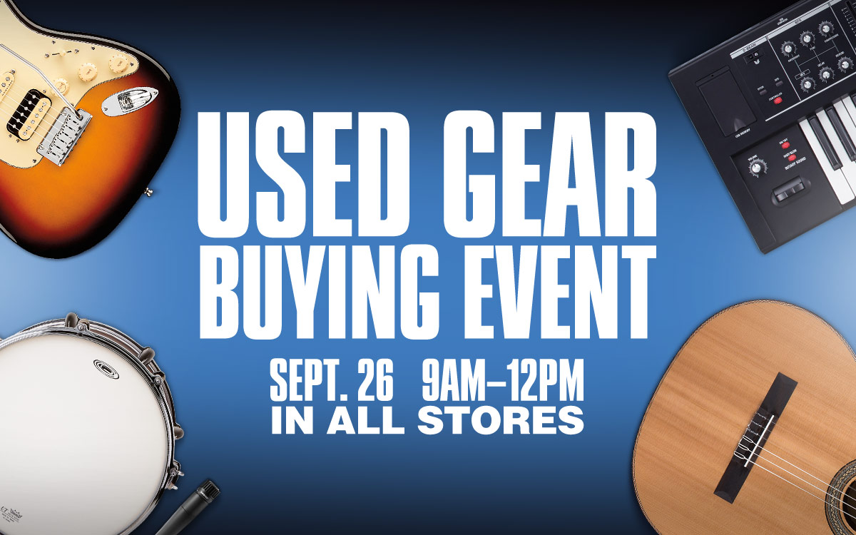 Used gear buying event. September 26 9 AM to 12 PM in all stores.