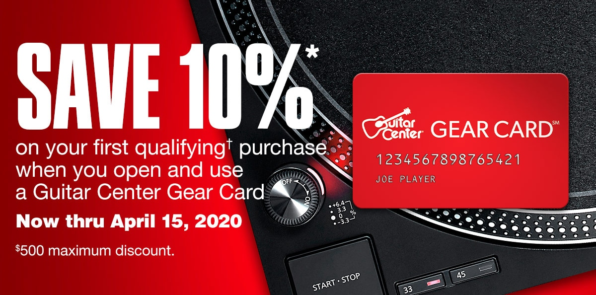 Save 10%* on your first qualifying* same-day purchase when you open and use a Guitar Center Gear Card. Now thru April 15, 2020. $500 maximum discount.