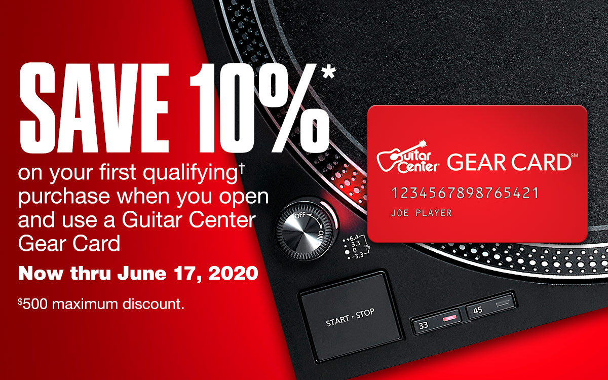 Save 10%* on your first qualifying* purchase when you open and use a Guitar Center Gear Card. Now thru June 17, 2020. $500 maximum discount.