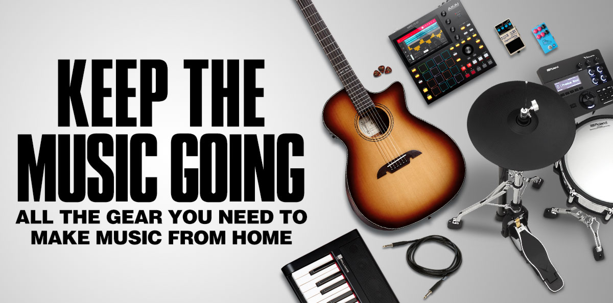 Keep the music going. All the gear you need to make music from home.