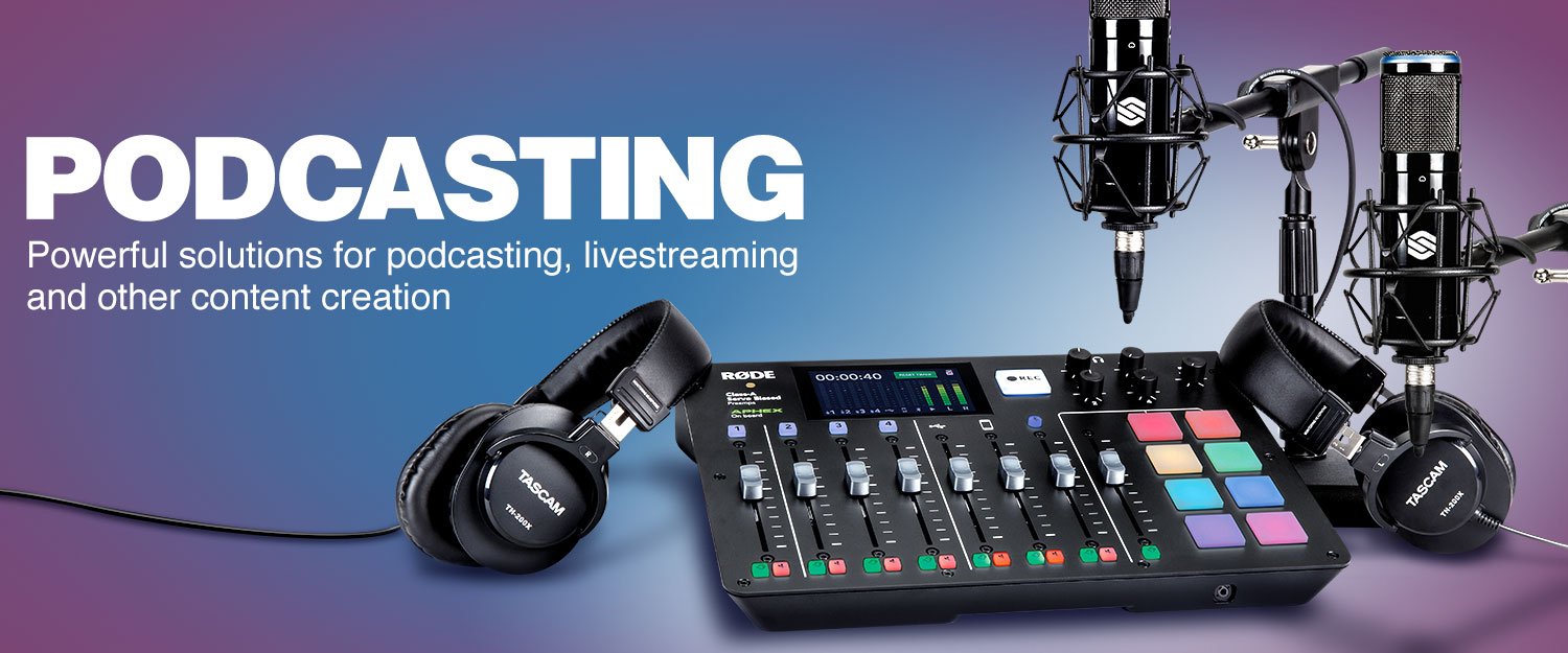 Podcasting. Powerful solutions for podcasting, livestreaming and other creation.