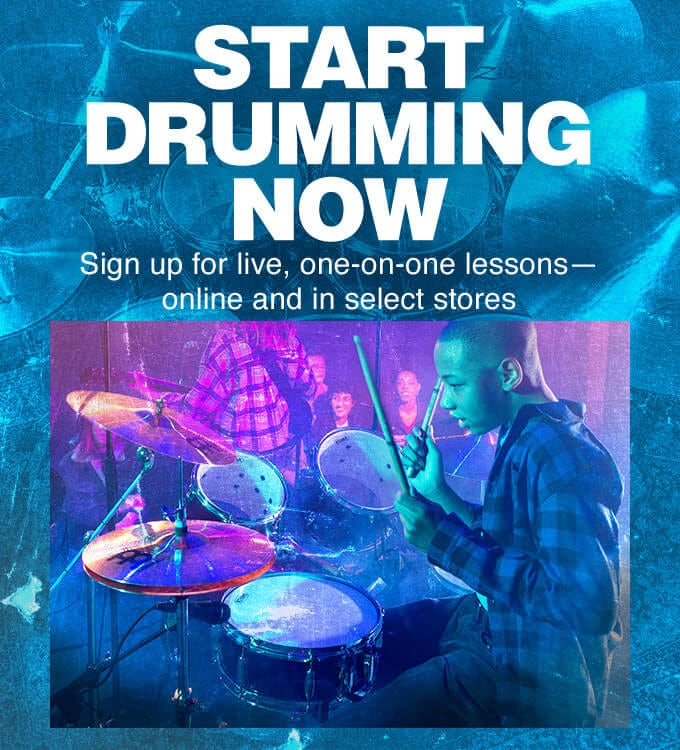 Start drumming now. Sign up for live, one on one lessons, online and in select stores.