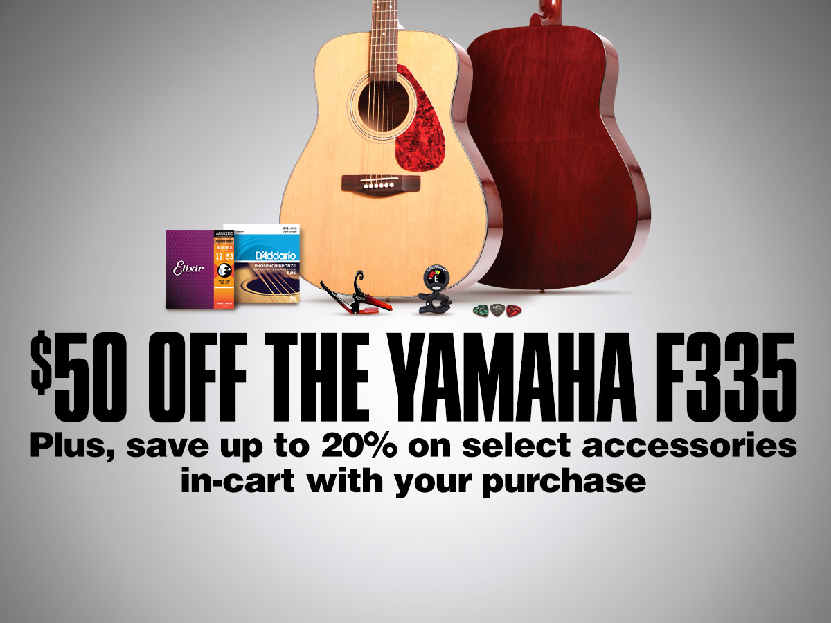 $50 off the Yamaha F335. Plus, save up to 20% on select accessories in-cart with your purchase.