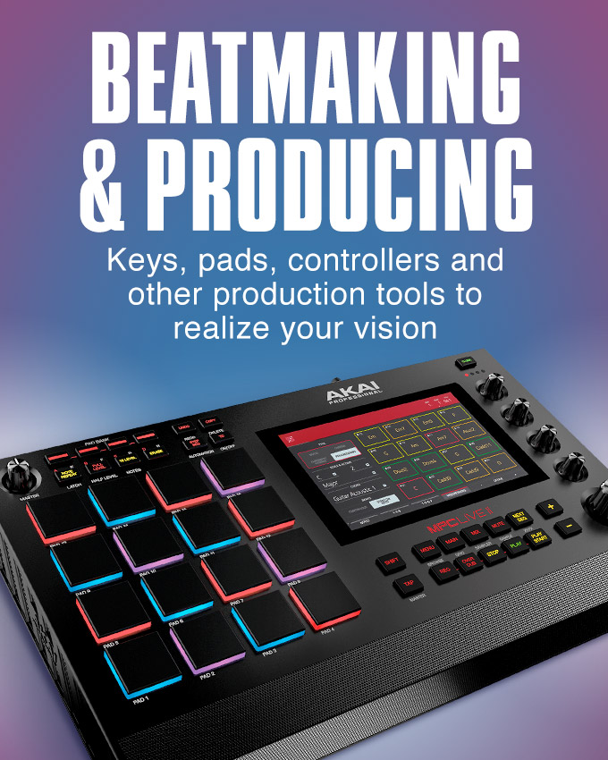 Beatmaking and Producing. Keys, pads, controllers and other production tools to realize your vision.