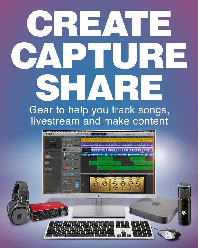 Create Capture Share. Gear to help you track songs, livestream and make content.