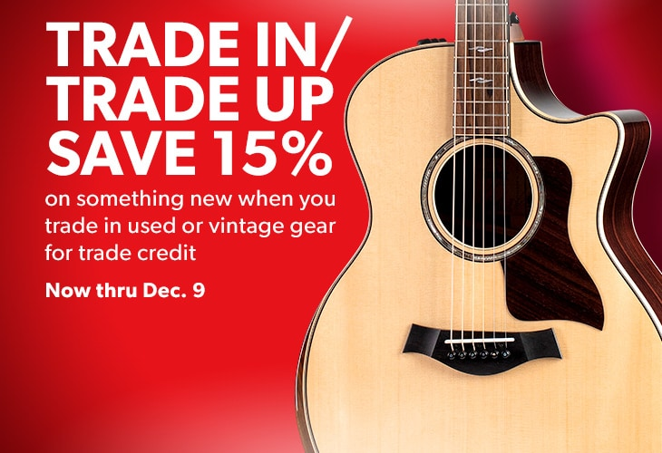 Trade in / Trade up. Save 15% on something new when you trade in used or vintage gear for trade credit. Now thru Dec. 9