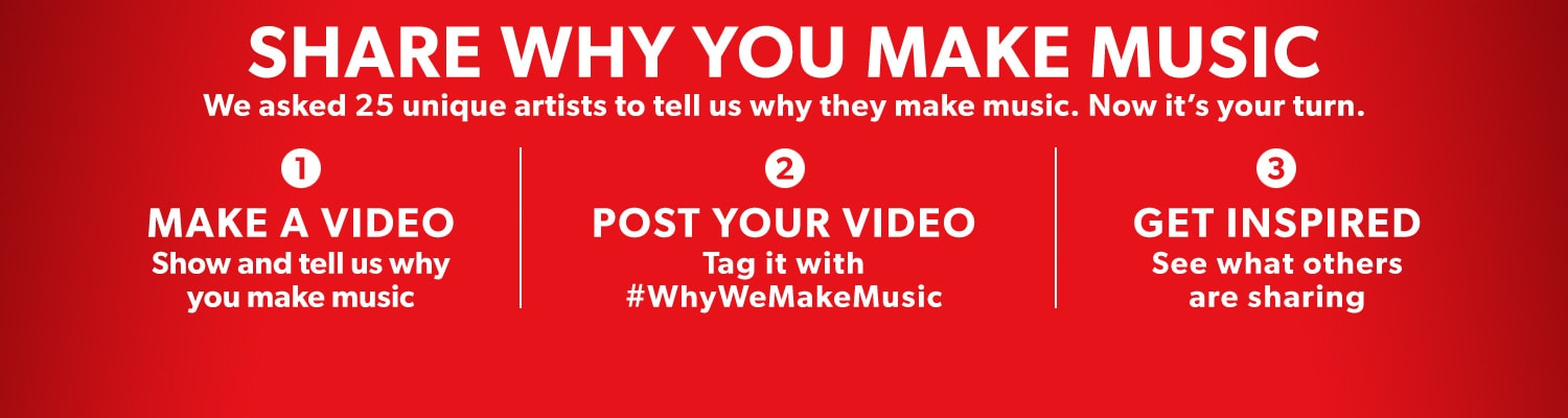 Share why you make music, we asked 25 unique artists to tell us why they make music. Now it's your turn..