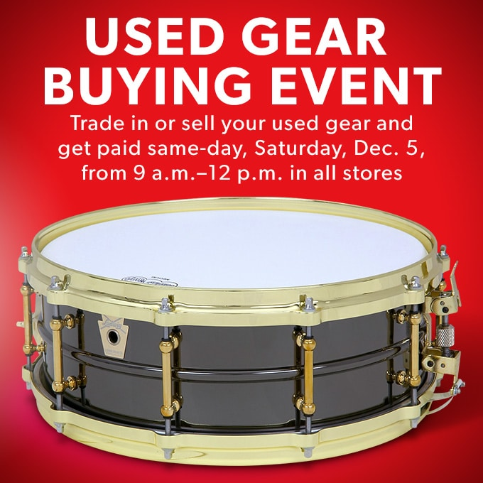 Used Gear Buying Event. Trade in or sell your used gear and get paid same-day, Saturday, Dec. 5 from 9 a.m. - 12 p.m. in all stores.