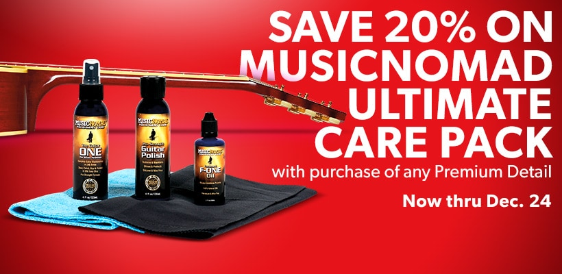 Save 20% on musicnomad ultimate care pack with purchase of any Premium Detail. Now thru Dec. 24