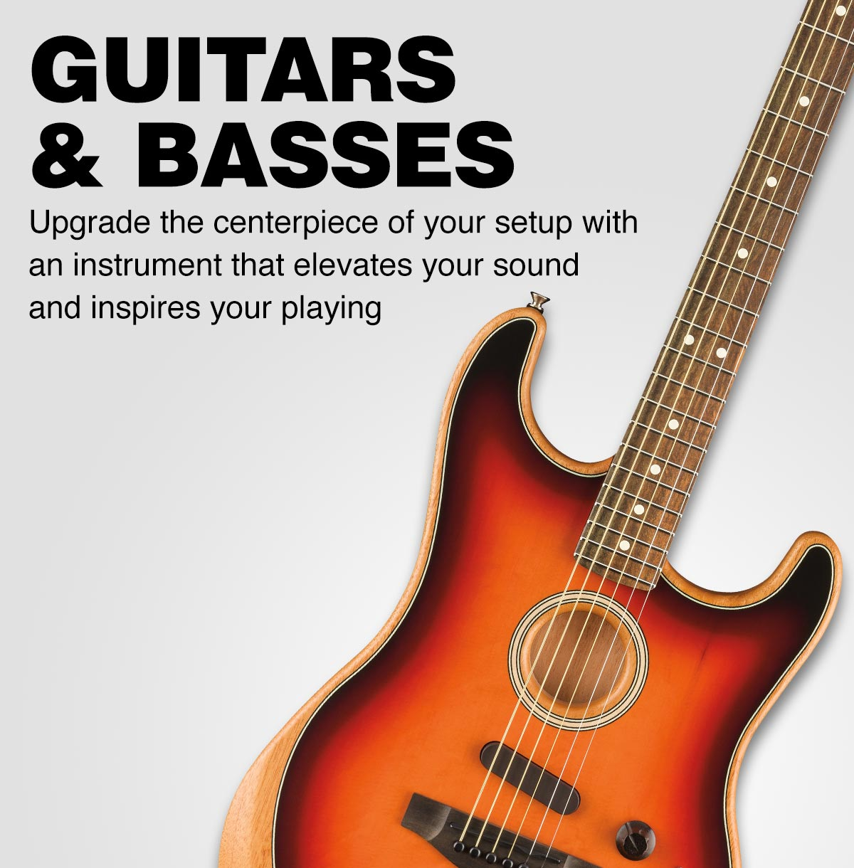 Guitars and Basses. Upgrade the centerpiece of your setup with an instrument that elevates your sound and inspires your playing