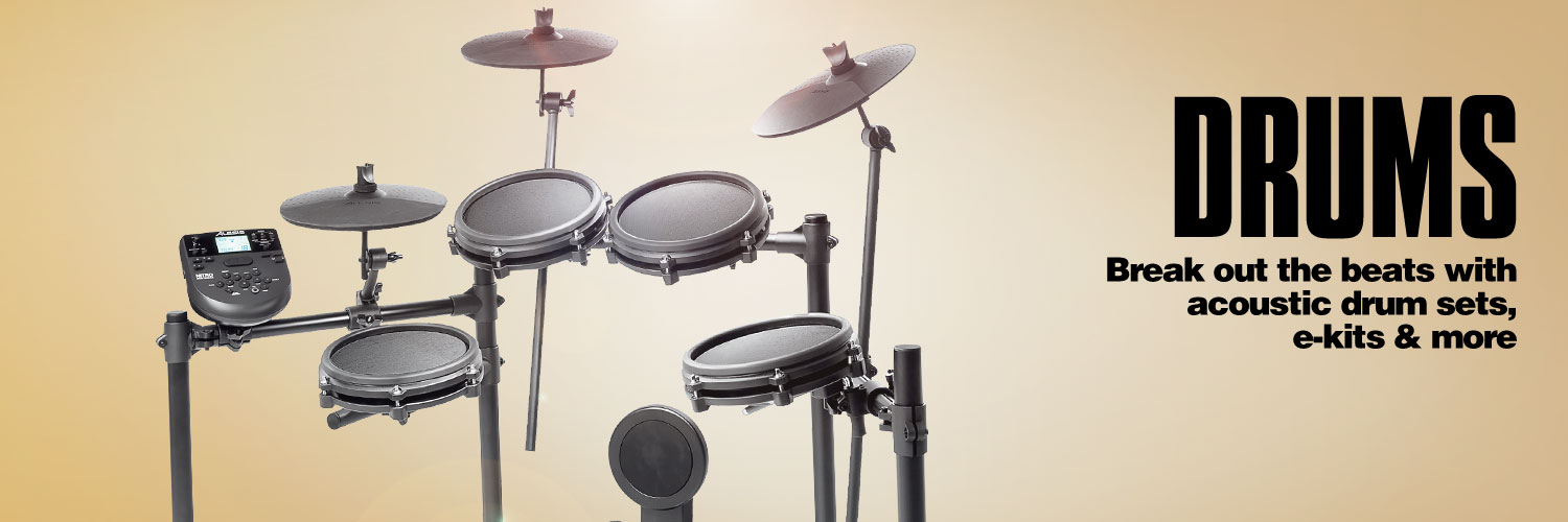 Drums. Break out the beats with acoustic drum sets, e-kits and more