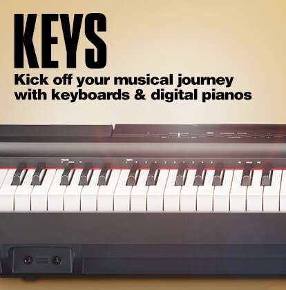Keys. Kick off your musical journey with keyboards and digital pianos