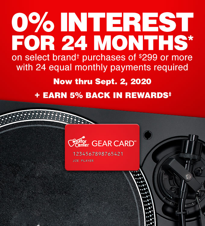 0% interest for 24 months on select brand purchases of $299 or more with 24 equal monthly payments required. Now thru Sept. 2, 2020 + earn 5% back in rewards.