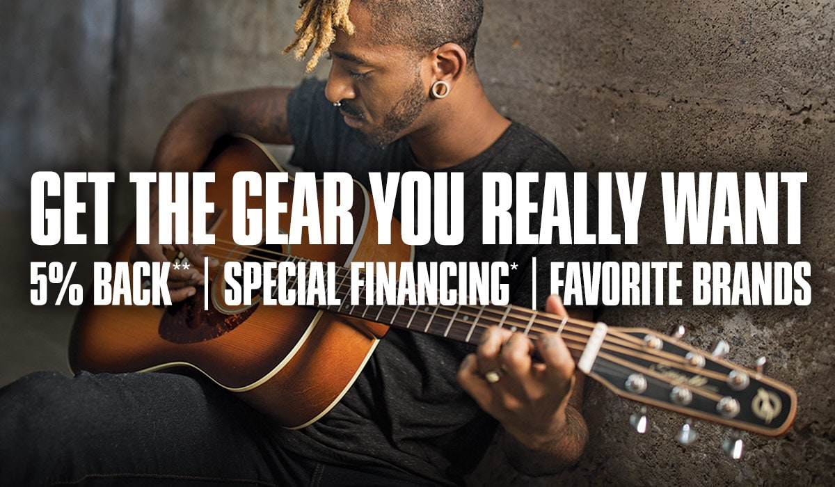 Get The Gear You Really Want. 5 Percent Back* | Special Financing? | Favorite Brands